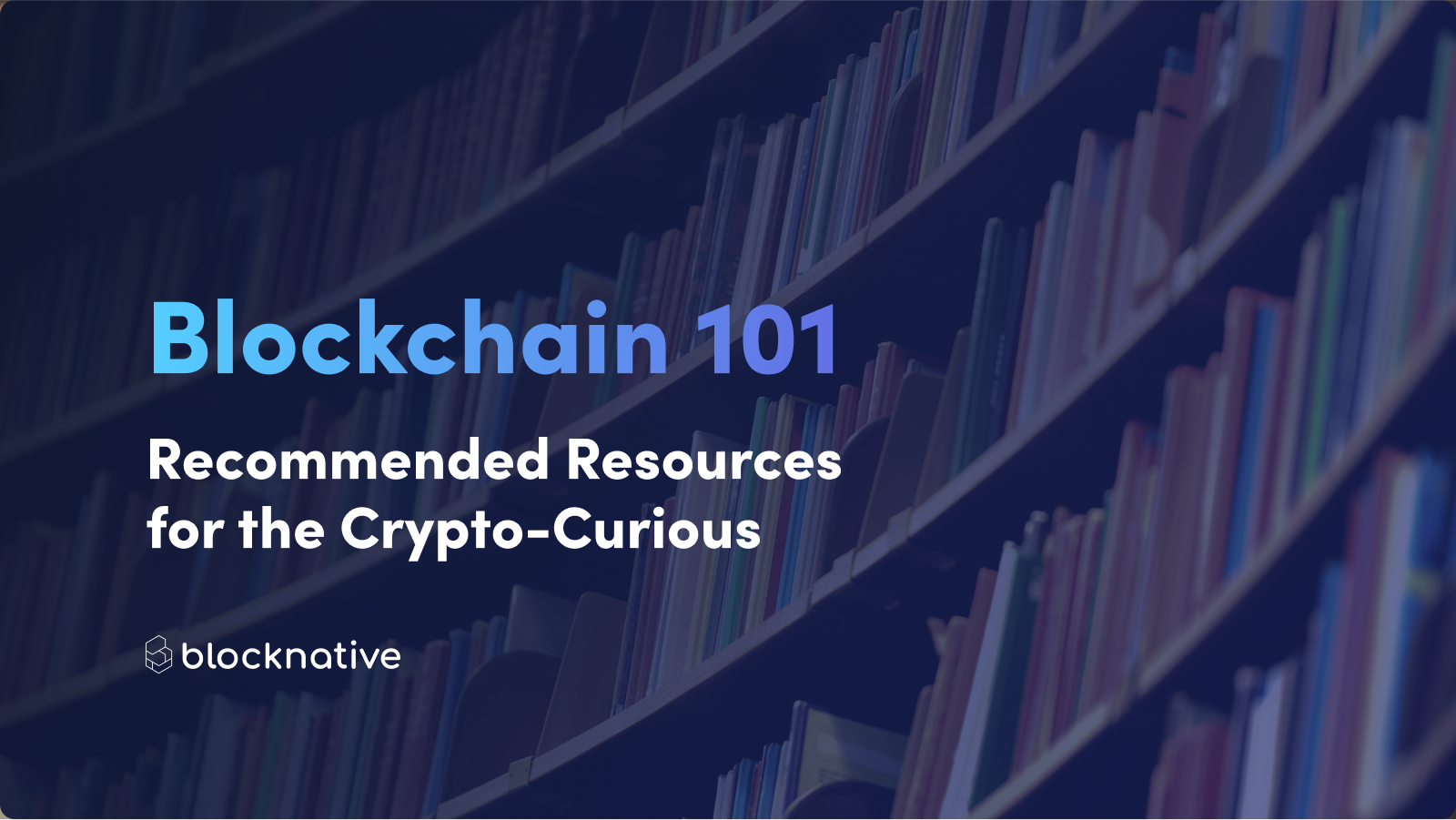 blockchain-101-(and-beyond):-recommended-resources-for-the-crypto-curious