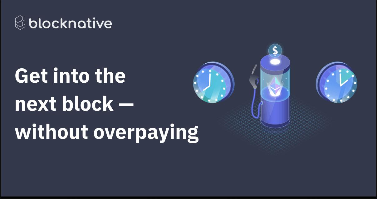 Introducing Blocknative Gas Platform:A Fresh Take on Ethereum Gas Price Estimation