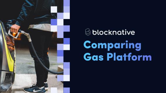 comparing-ethereum-gas-estimators:-how-blocknative-gas-platform-stacks-up