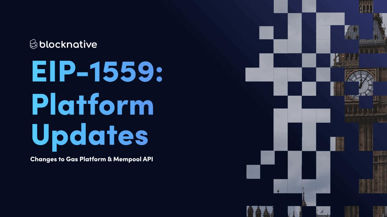 eip-1559-updates-across-the-blocknative-mempool-data-platform