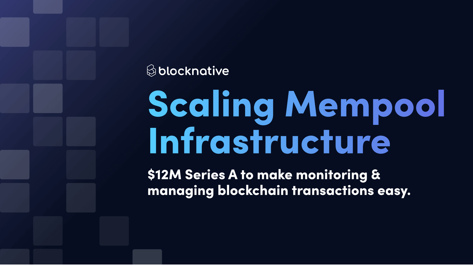 blocknative-raises-$12-million-to-scale-core-transaction-monitoring-infrastructure