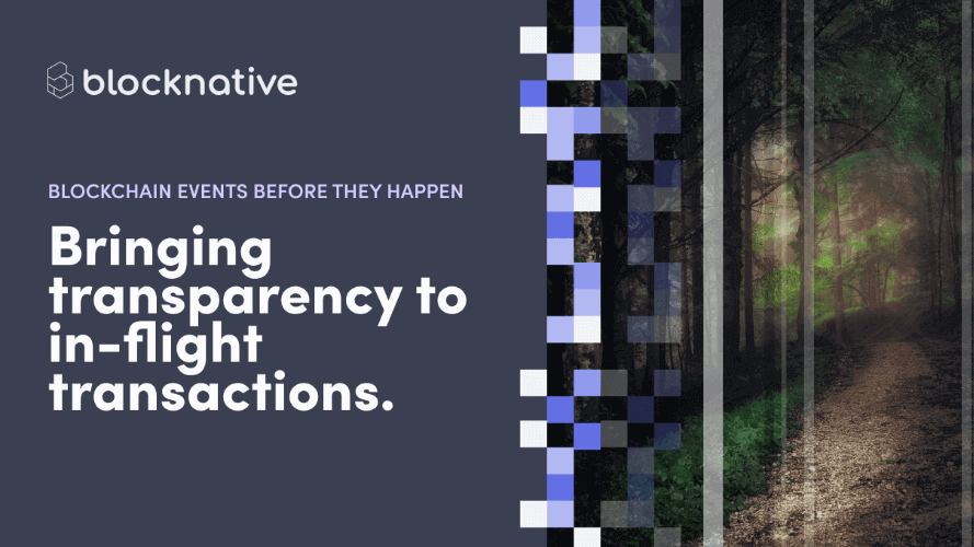 Blocknative Raises $5 Million to Illuminate the Dark Forest