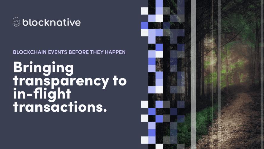 Blocknative Raises $5 Million to Illuminate the Dark Forest